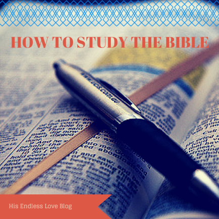 How To Study The Bible     His Endless Love TOSbKxvS