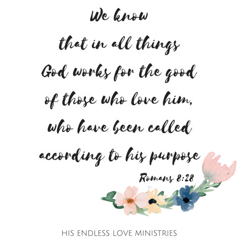 We know that in all things God works for the good of those who love him, who have been called according to his purpose